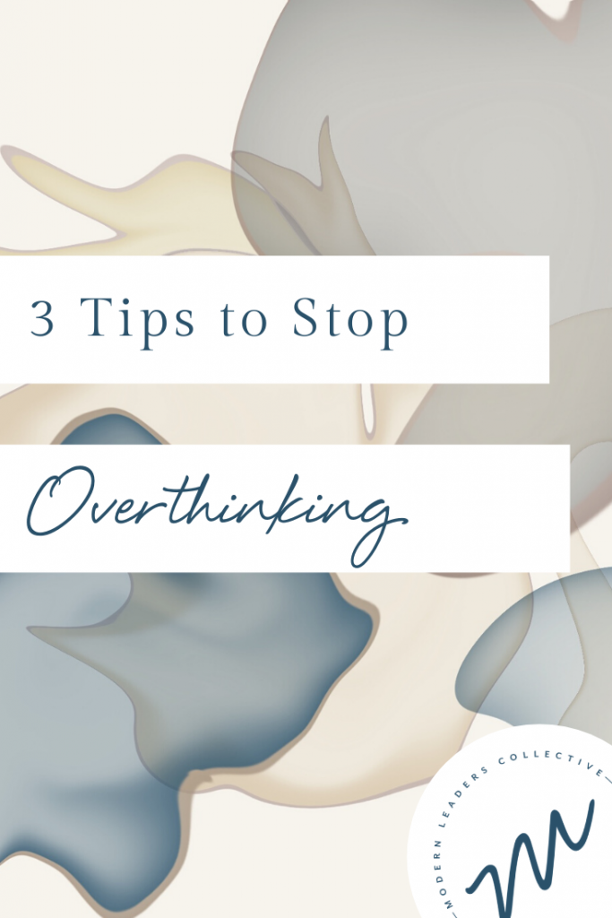 Tips to Stop Overthinking